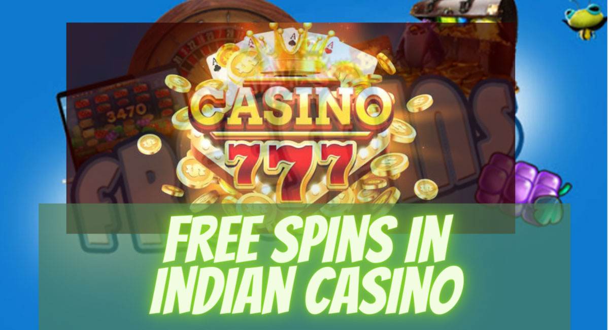 Free spins in Indian casino to earn money